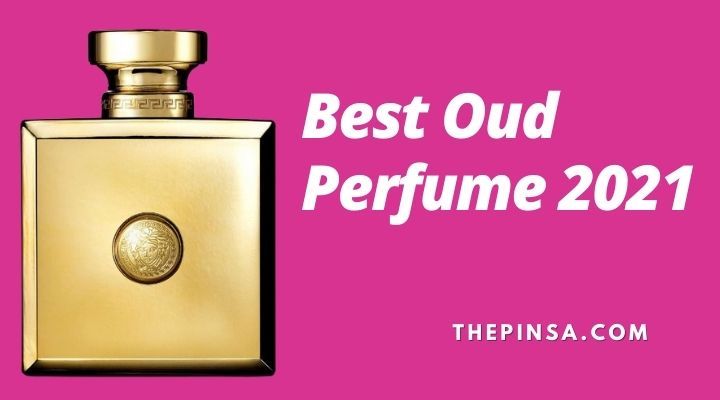 featured image of Best Oud Perfume 2021