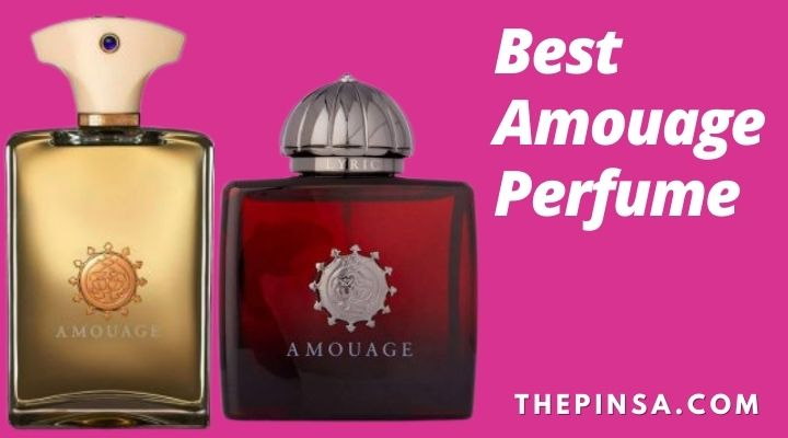Best Amouage Perfume